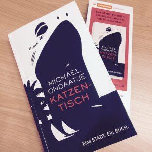 Mein Exemplar von Michael Ondaatjes Katzentisch, Eine STADT. Ein BUCH. 2016